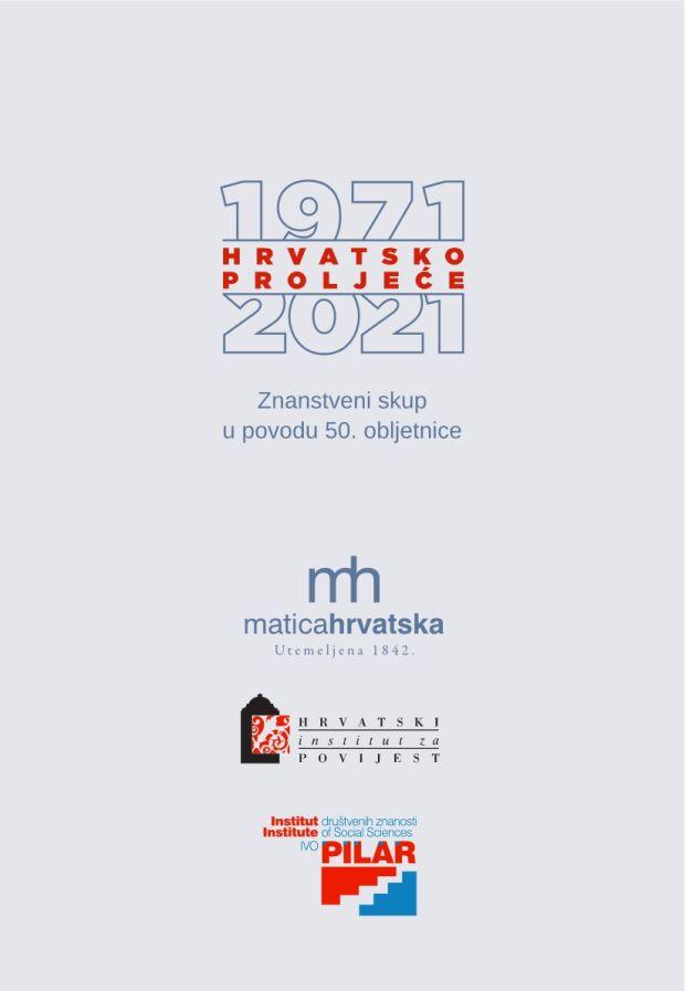 Institut Pilar suorganizator znanstvenog skupa HRVATSKO PROLJEĆE 1971.-2021., 16.-17. 6. 2021.